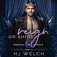 Reign or Shine (Rosavia Royals, #2)