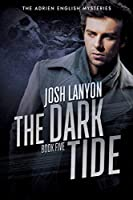 The Dark Tide (The Adrien English Mysteries #5)