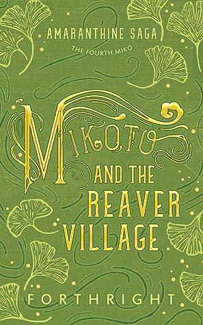 Mikoto and the Reaver Village (Amaranthine Saga #4)