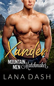 Xander (Mountain Men Matchmaker #2)