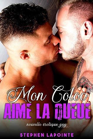 Mon Coloc aime la Queue: Histoire érotique Gay