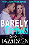 Barely Tattooed (Tangled Web, #3)