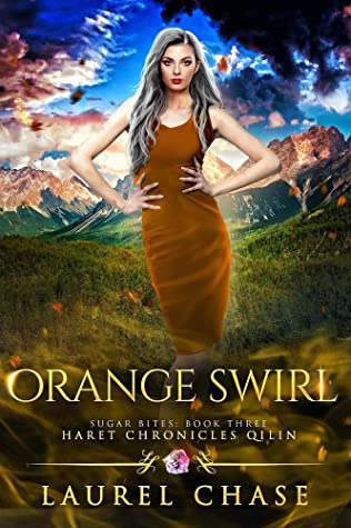 Orange Swirl: Haret Chronicles Qilin: A Fantasy Romance (Sugar Bites Book 3)