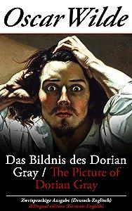 Das Bildnis des Dorian Gray / The Picture of Dorian Gray - Zweisprachige Ausgabe (Deutsch-Englisch) / Bilingual edition