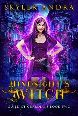 Hindsight's a Witch by Skyler Andra