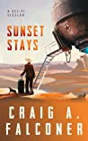 Sunset Stays: A Sci-Fi Sizzler (Sci-Fi Sizzlers Book 3)