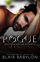 Rogue (Billionaires in Disguise: Maxence, #1)