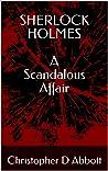 Sherlock Holmes: A Scandalous Affair