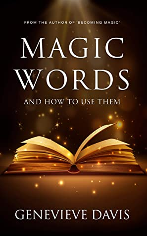 Magic Words and How to Use Them by Genevieve Davis