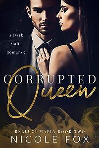 Corrupted Queen (Belluci Mafia, #2)