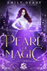 Pearl of Magic: A Little Mermaid Romance (Fairy Tale Royals, #3)