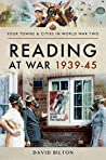 Reading at War 1939–45 (Towns & Cities in World War Two)