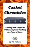 Casket Chronicles: Living and Working in a Funeral Home is not What You Might Think