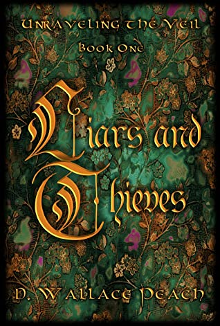 Liars and Thieves by D. Wallace Peach