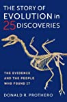 The Story of Evolution in 25 Discoveries: The Evidence and the People Who Found It