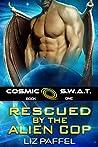 Rescued by the Alien Cop (Cosmic SWAT #1)