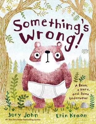 Something's Wrong! by Jory John