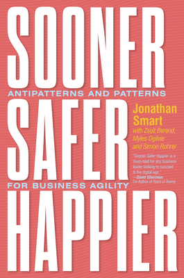 Sooner Safer Happier: Patterns and Antipatterns for Organizational Agility