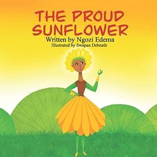 The Proud Sunflower by Ngozi Edema