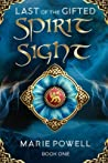 Spirit Sight (Last of the Gifted, #1)
