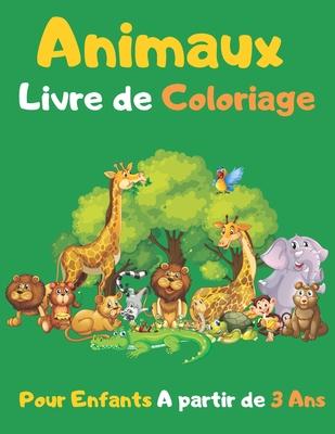 Animaux Livre De Coloriage Pour Enfants A Partir De 3 Ans Meilleur Cadeau Pour Fille Et Gar On Ages 3 By M Dia Publishing