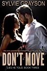Don't Move, Lies He Told, Book Three: Jake Murdoch never expected his investigations would prove deadly