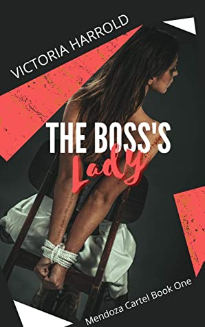 The Boss's Lady: Mendoza Cartel Book One