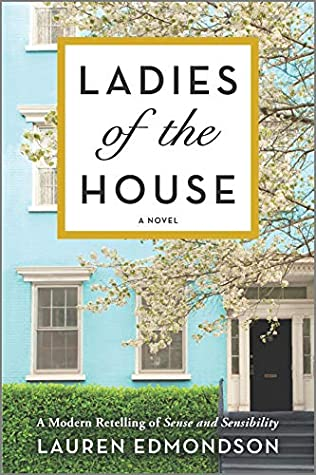 Ladies of the House: A Modern Retelling of Sense and Sensibility