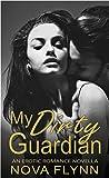 My Dirty Guardian: a forbidden romance