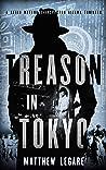 Treason in Tokyo (Reiko Watanabe / Inspector Aizawa #3)