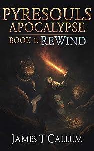 Rewind (Pyresouls Apocalypse, #1)