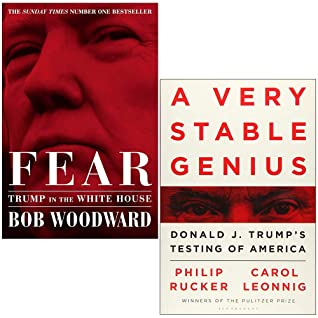 Fear Trump in the White House By Bob Woodward & A Very Stable Genius: Donald J. Trump's Testing of America By Carol D. Leonnig and Philip Rucker 2 Books Collection Set