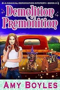 Demolition Premonition (Magical Renovation Mysteries #3)