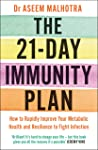 The 21-Day Immunity Plan: 'A perfect way to take the first step to transforming your life' - From the Foreword by Tom Watson