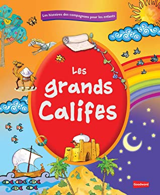 Great Caliph French (Goodword): Islamic Children's Books on the Quran, the Hadith, and the Prophet Muhammad