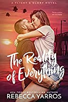 The Reality of Everything (Flight & Glory, #5)