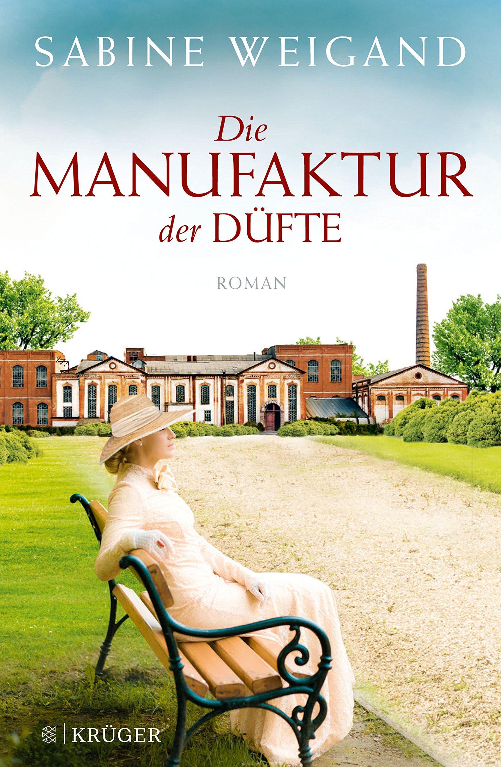 Die Manufaktur der Düfte: Roman Sabine Weigand