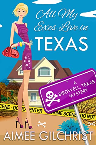 All My Exes Live in Texas (Birdwell, Texas Mysteries Book 2)