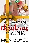 All I Want For Christmas Is An Alpha (A Very Alpha Christmas Season 2, Book 3)