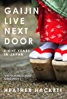 Gaijin Live Next Door: Eight Years in Japan
