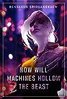 Now Will Machines Hollow the Beast (Machine Mandate, #2)