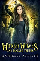 Wicked Wolves and Tangled Truths (Blood and Magic: Hellbound #1)