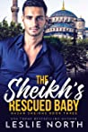 The Sheikh's Rescued Baby (Hasan Sheikhs #3)