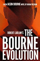 Robert Ludlum's™ The Bourne Evolution (Jason Bourne Book 12)