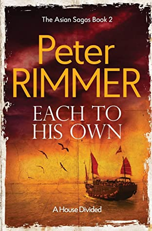 Each to His Own: The gripping historical fiction sequel to Bend with the Wind (The Asian Sagas)
