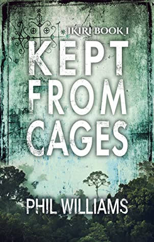 Kept From Cages by Phil Williams