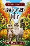 The Backward Kitty (Big the Barn Cat Book 1)
