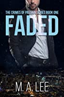 Faded (The Crimes of Passion Series Book 1)