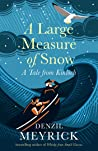 A Large Measure of Snow: A Tale from Kinloch