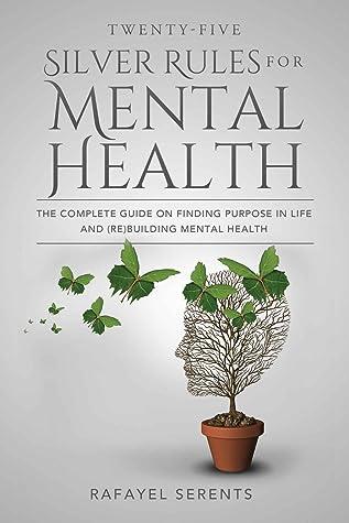 Twenty-Five Silver Rules for Mental Health
